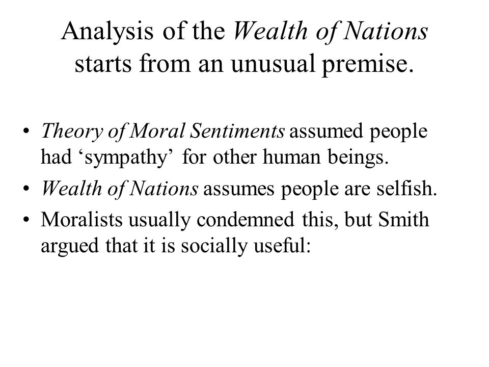 Analysis of the Wealth of Nations starts from an unusual premise.