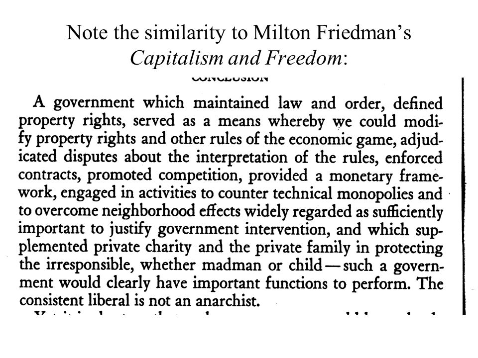 Note the similarity to Milton Friedman's Capitalism and Freedom: