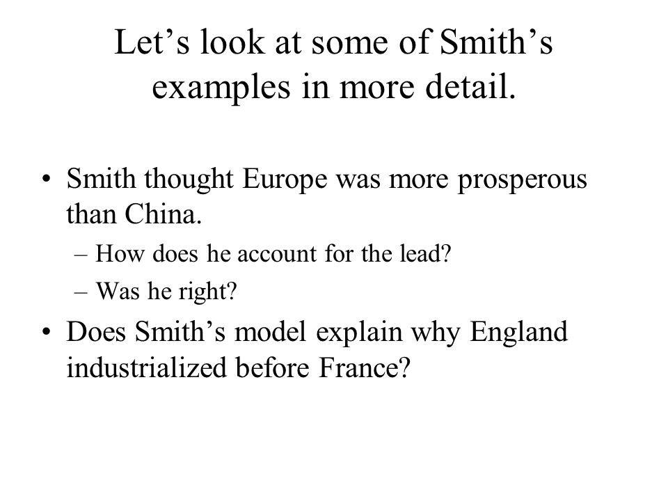 Let's look at some of Smith's examples in more detail.