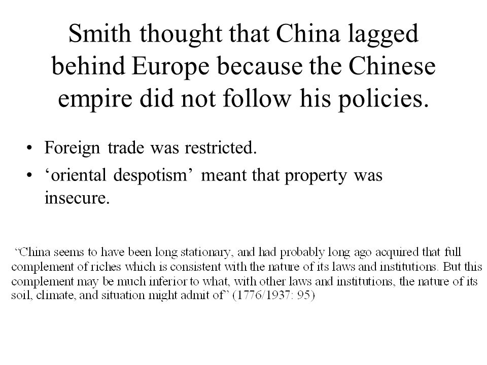 Smith thought that China lagged behind Europe because the Chinese empire did not follow his policies.