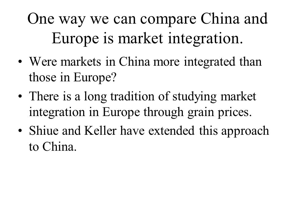 One way we can compare China and Europe is market integration.