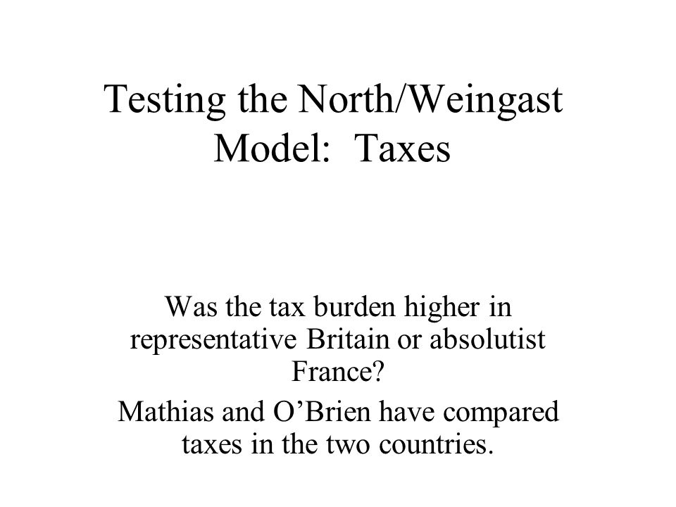 Testing the North/Weingast Model: Taxes