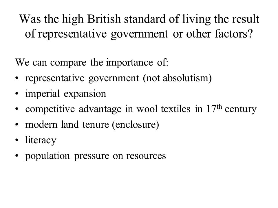 Was the high British standard of living the result of representative government or other factors