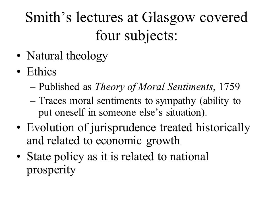 Smith's lectures at Glasgow covered four subjects: