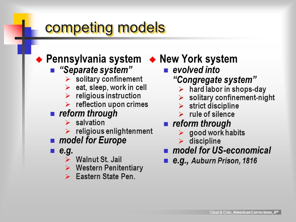 competing models Pennsylvania system New York system Separate system