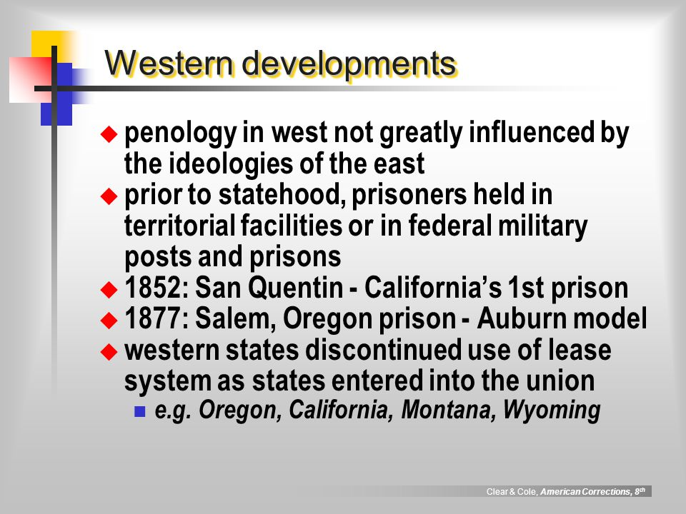 Western developments penology in west not greatly influenced by the ideologies of the east.