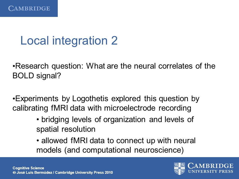 Local integration 2 Research question: What are the neural correlates of the BOLD signal