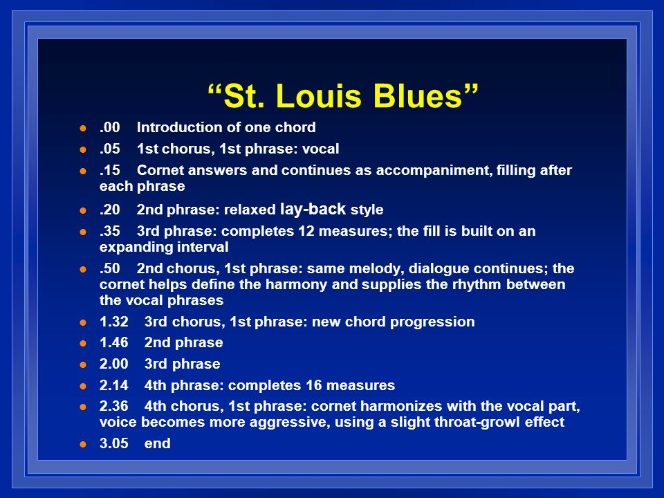 St. Louis Blues .00 Introduction of one chord