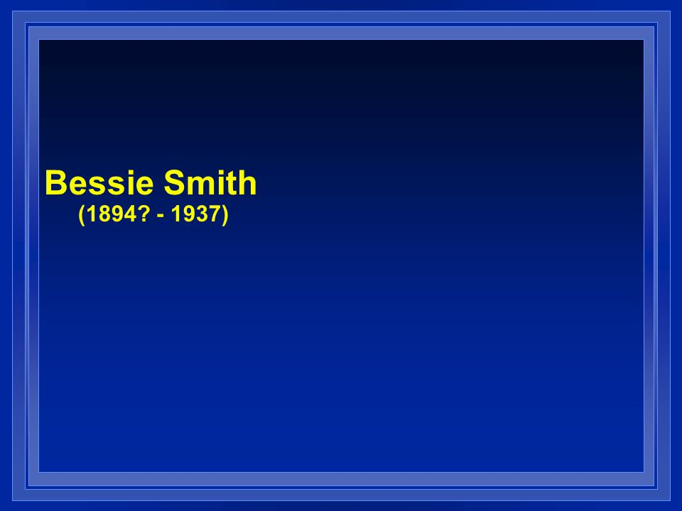Bessie Smith (1894 - 1937)