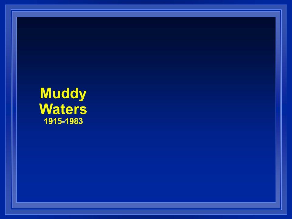 Muddy Waters 1915-1983