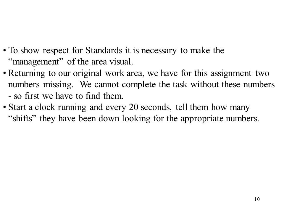 To show respect for Standards it is necessary to make the management of the area visual.