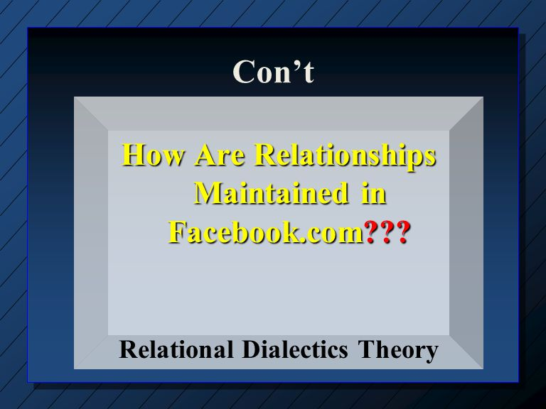 Con't How Are Relationships Maintained in Facebook.com