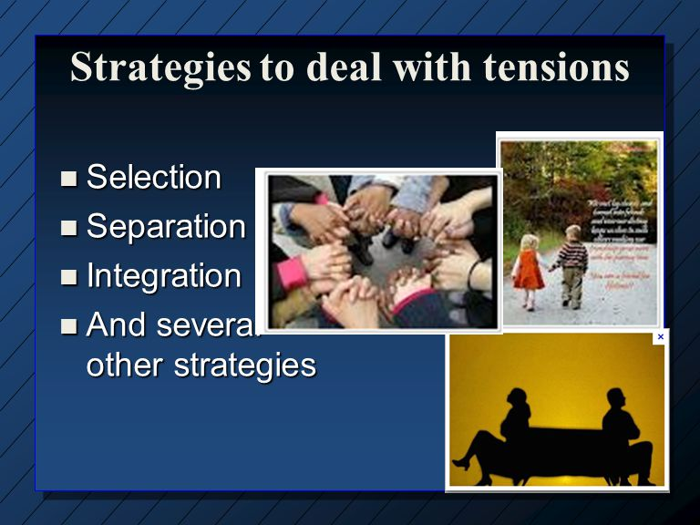 Strategies to deal with tensions