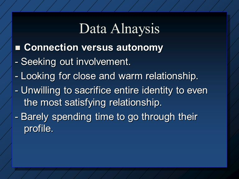 Data Alnaysis Connection versus autonomy - Seeking out involvement.