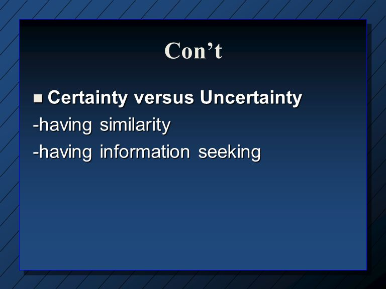 Con't Certainty versus Uncertainty -having similarity