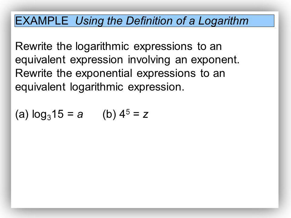 EXAMPLE Using the Definition of a Logarithm