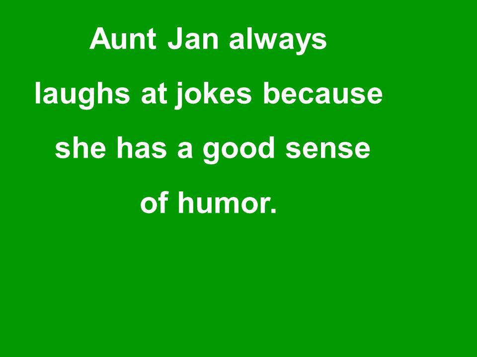 laughs at jokes because