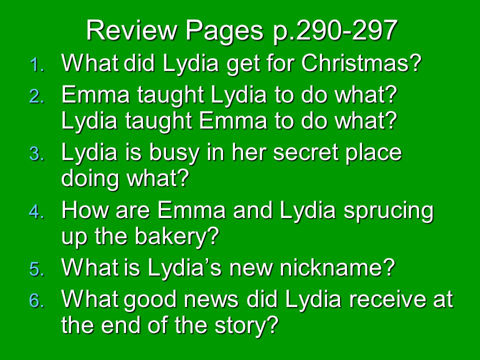 Review Pages p.290-297 What did Lydia get for Christmas