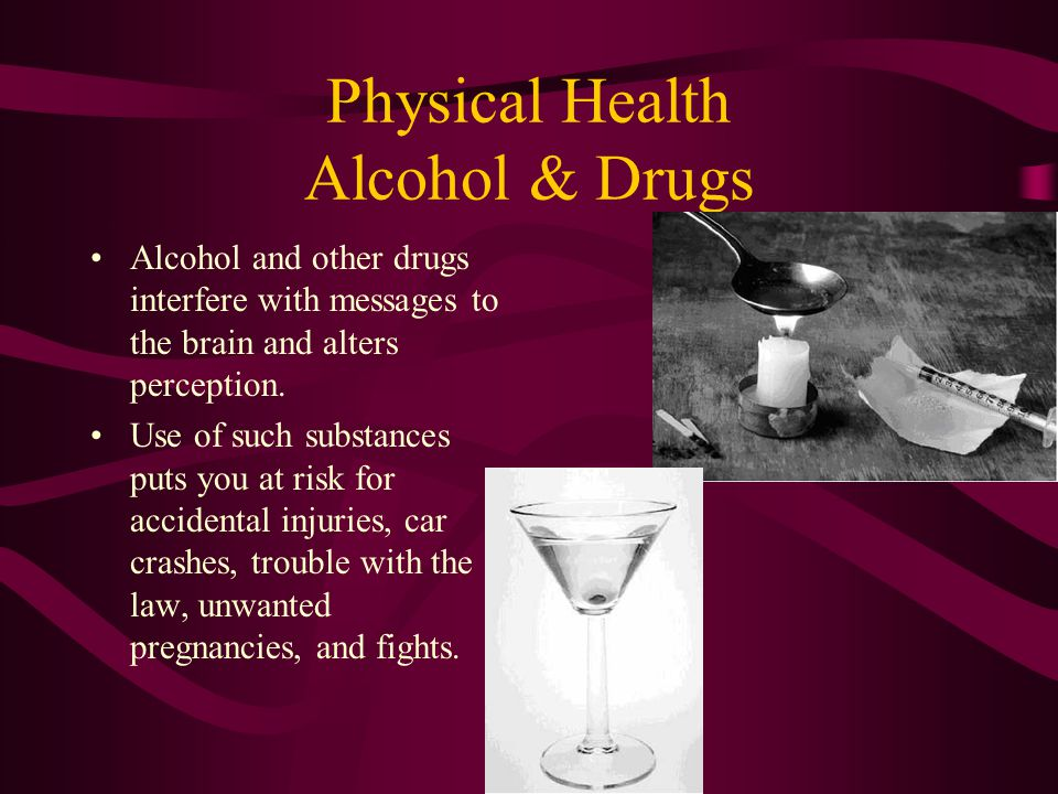 Physical Health Alcohol & Drugs