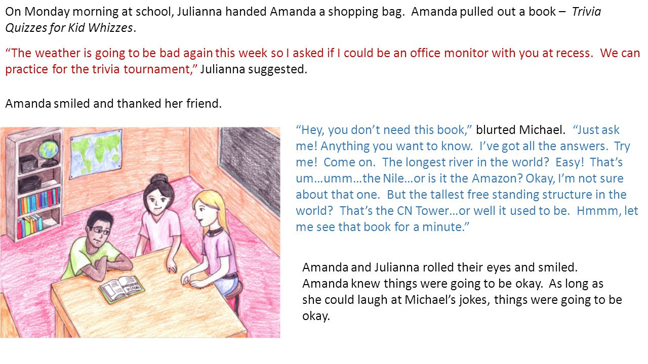 On Monday morning at school, Julianna handed Amanda a shopping bag