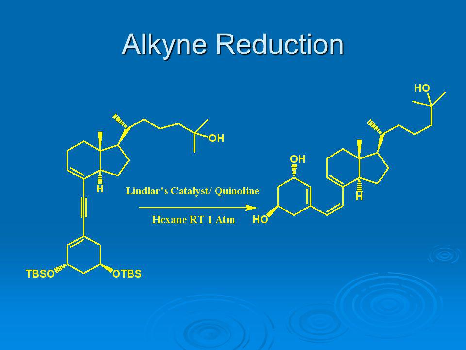 Alkyne Reduction
