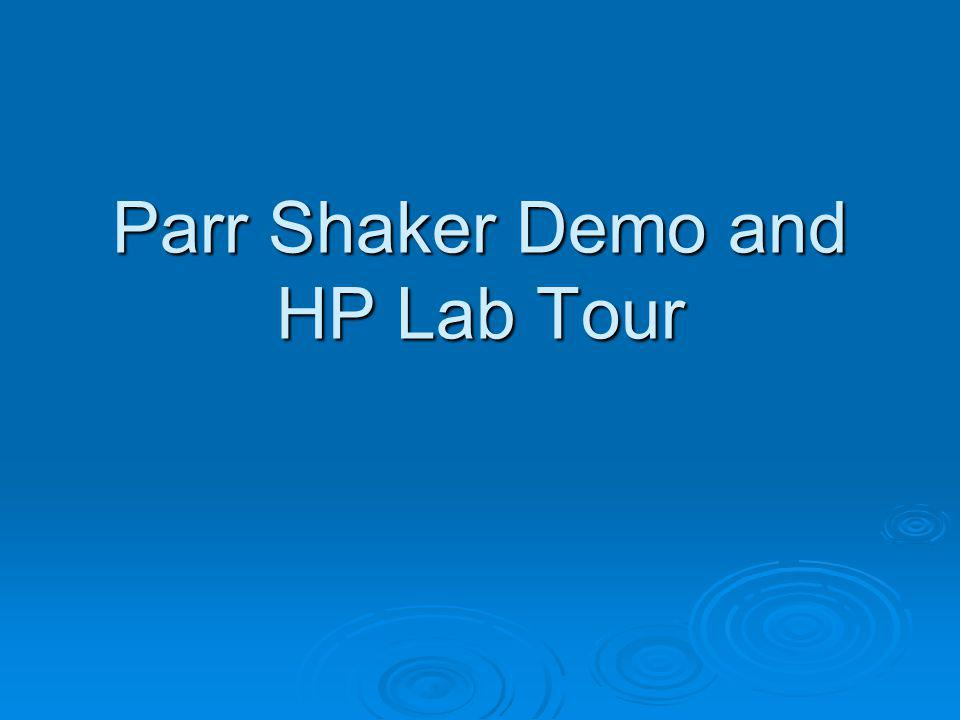 Parr Shaker Demo and HP Lab Tour