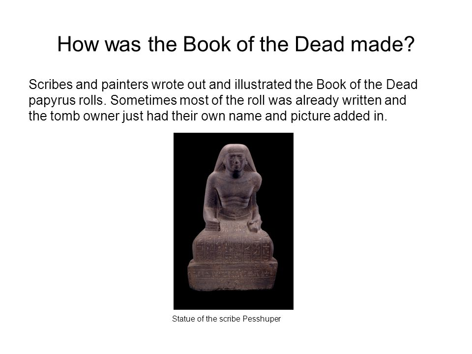 How was the Book of the Dead made