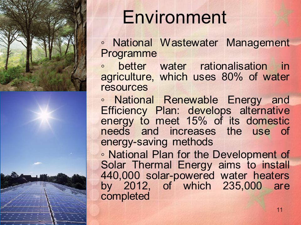 Environment ◦ National Wastewater Management Programme. ◦ better water rationalisation in agriculture, which uses 80% of water resources.