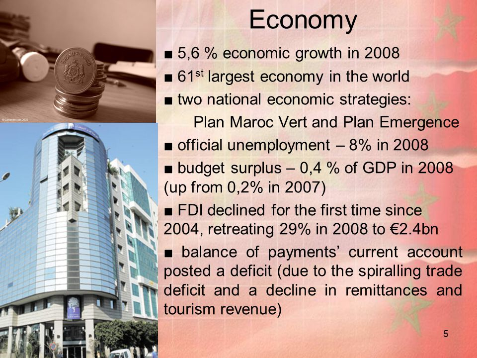 Economy ■ 5,6 % economic growth in 2008