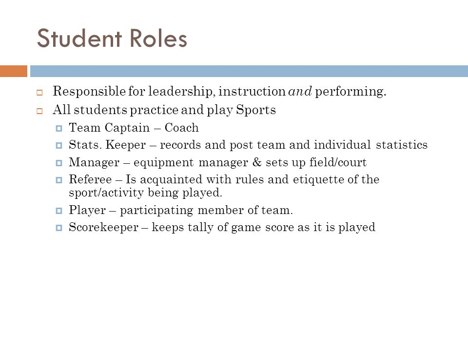 Student Roles Responsible for leadership, instruction and performing.