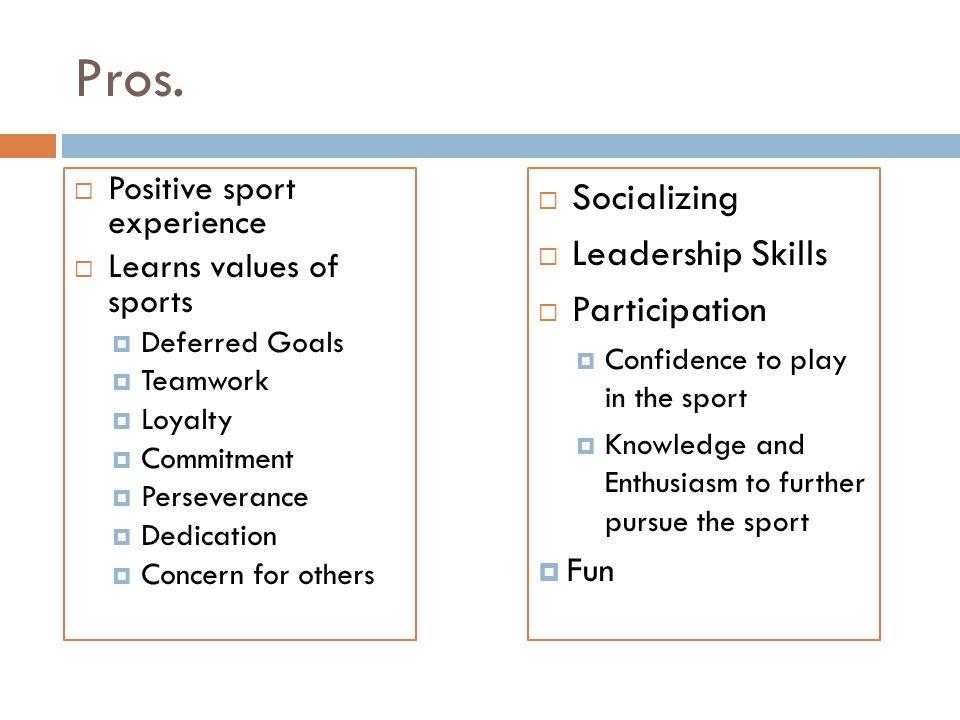 Pros. Socializing Leadership Skills Participation