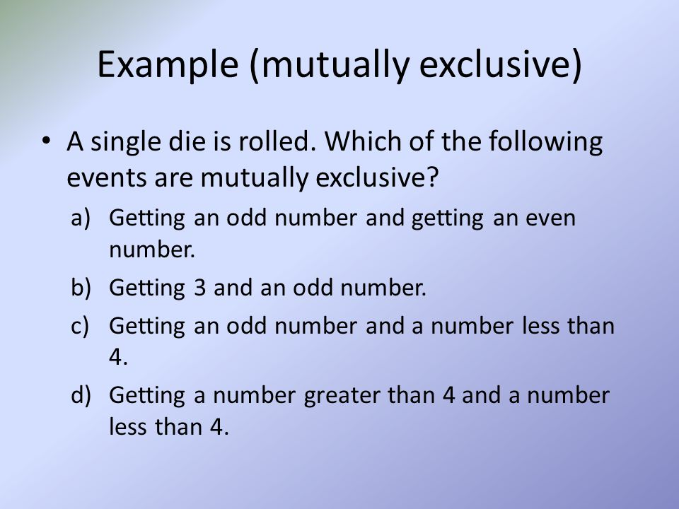 Example (mutually exclusive)