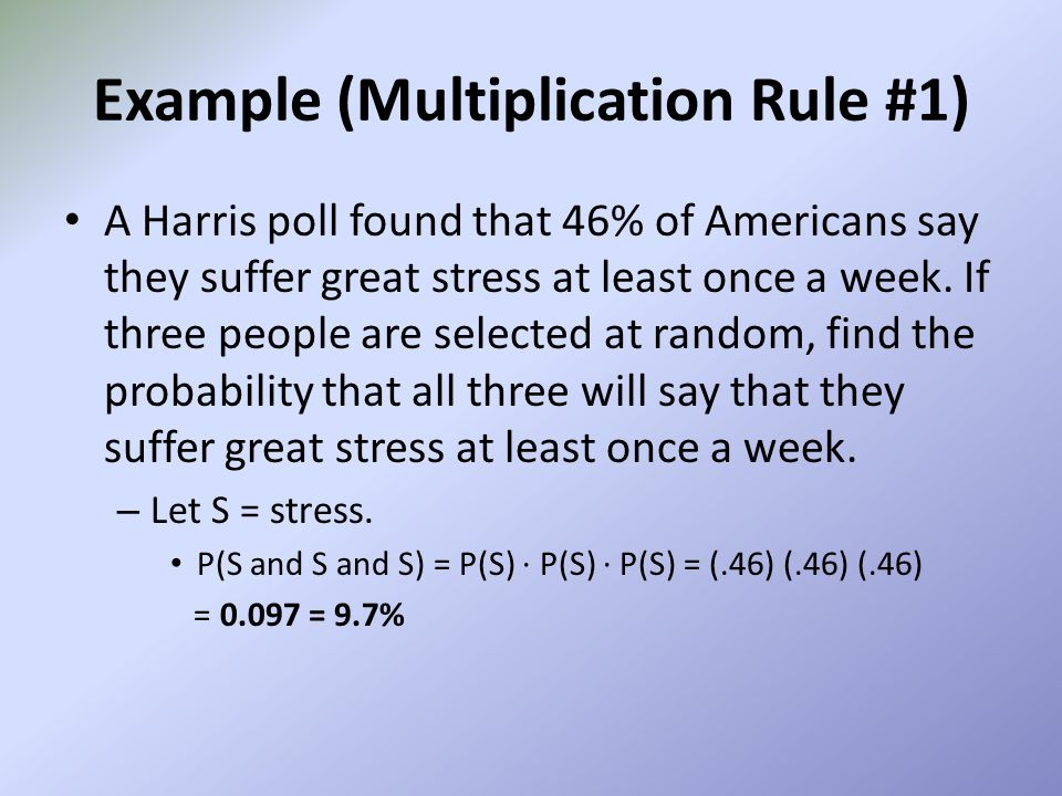 Example (Multiplication Rule #1)