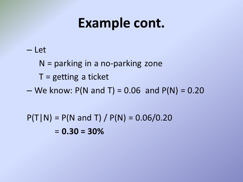 Example cont. Let N = parking in a no-parking zone
