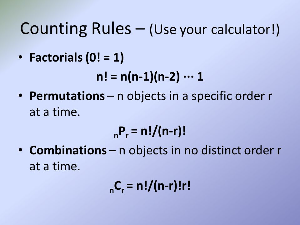 Counting Rules – (Use your calculator!)