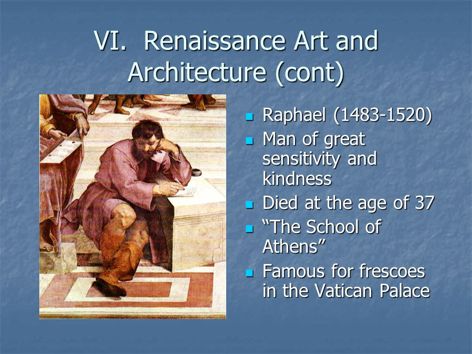 VI. Renaissance Art and Architecture (cont)