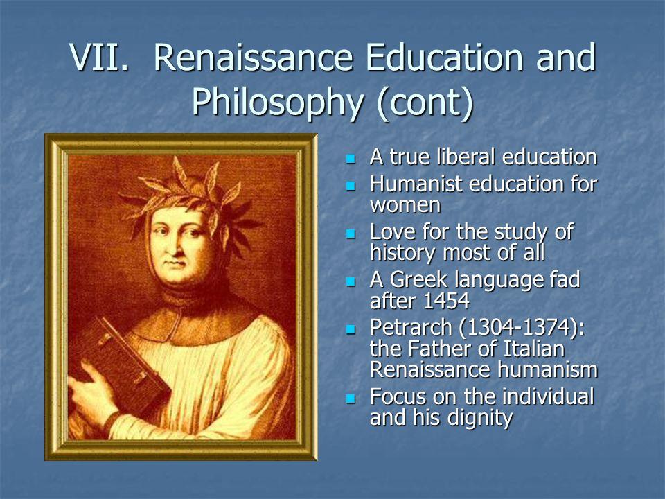 VII. Renaissance Education and Philosophy (cont)