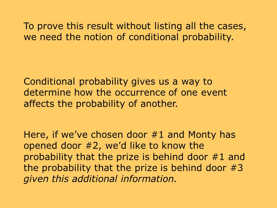 To prove this result without listing all the cases, we need the notion of conditional probability.