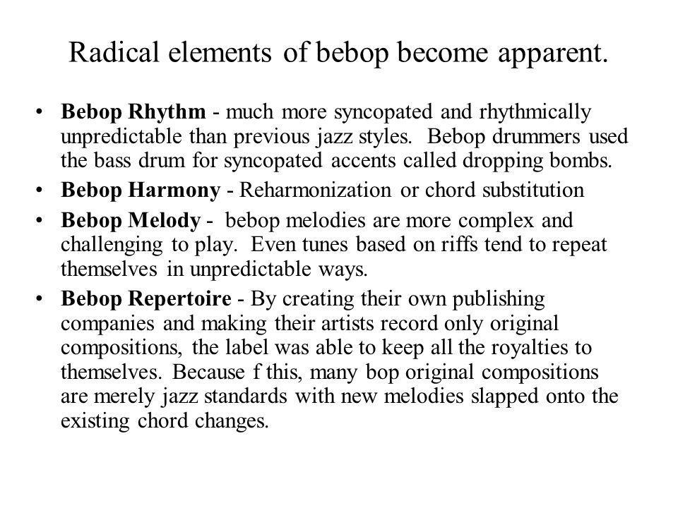 Radical elements of bebop become apparent.