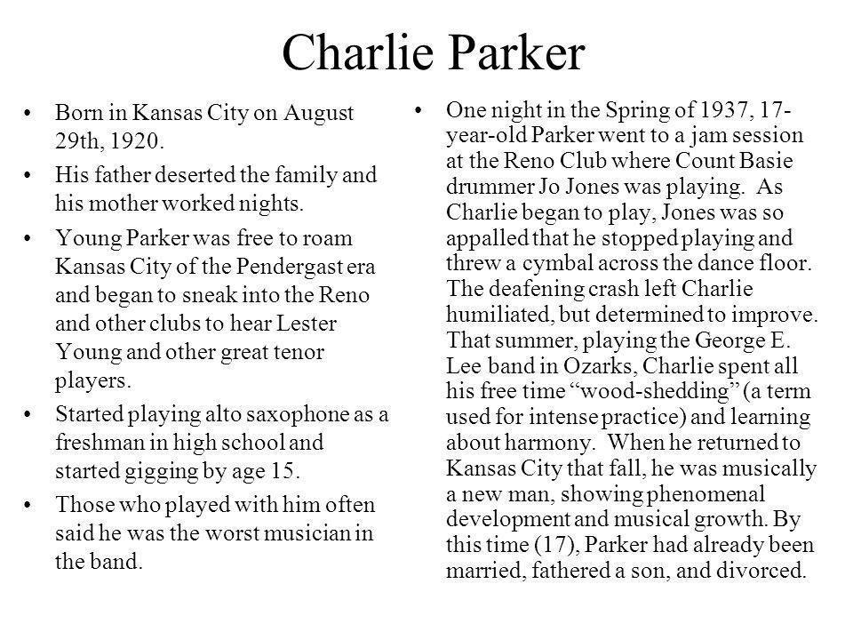 Charlie Parker Born in Kansas City on August 29th, 1920.