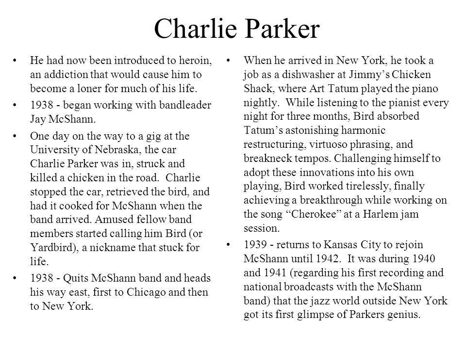 Charlie Parker He had now been introduced to heroin, an addiction that would cause him to become a loner for much of his life.