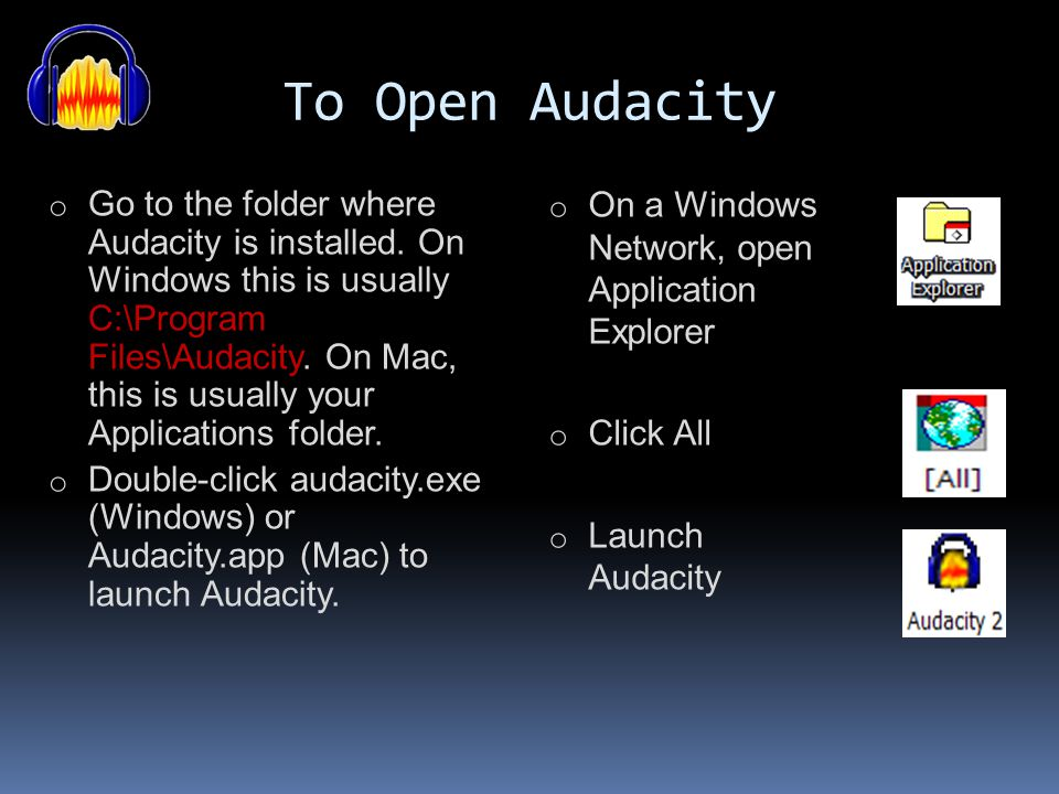 To Open Audacity On a Windows Network, open Application Explorer