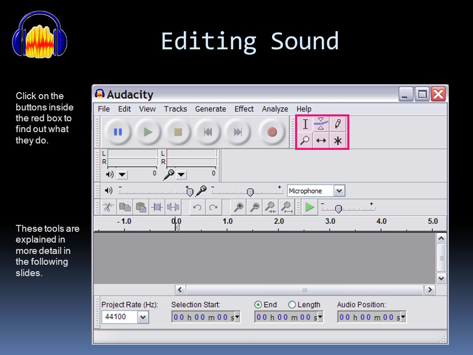 Editing Sound Click on the buttons inside the red box to find out what