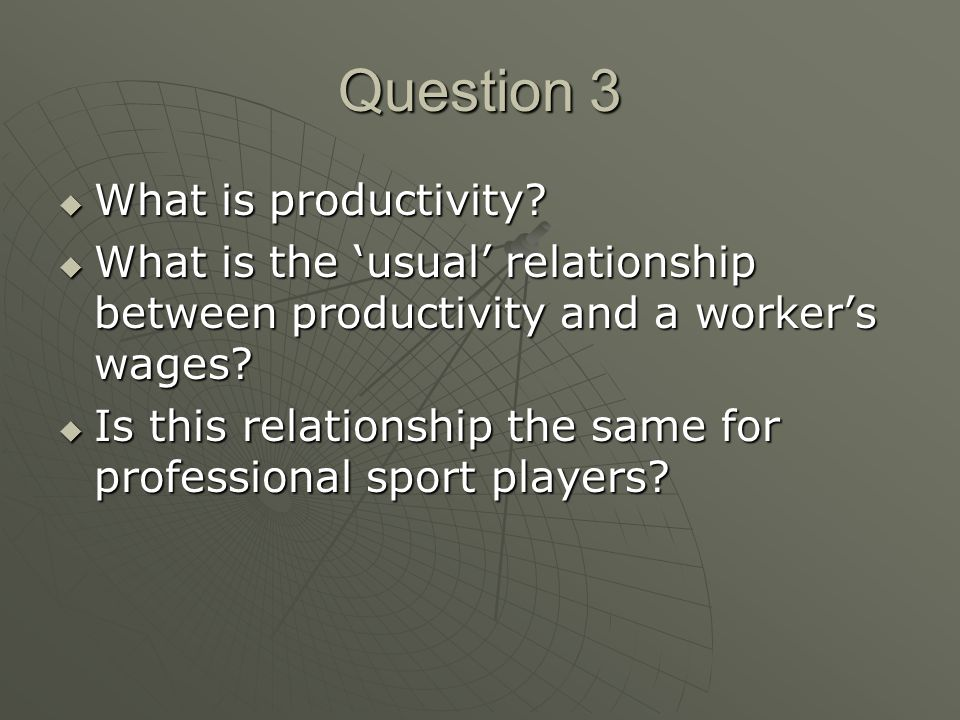 Question 3 What is productivity