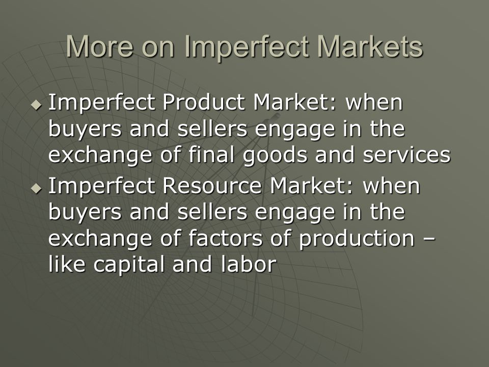 More on Imperfect Markets