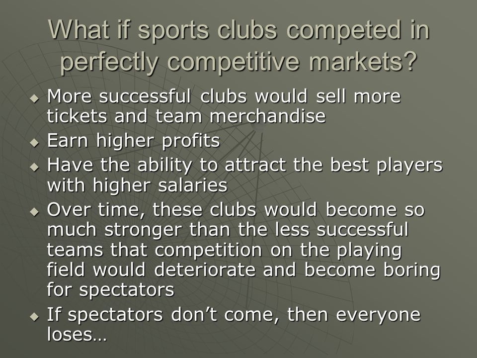 What if sports clubs competed in perfectly competitive markets