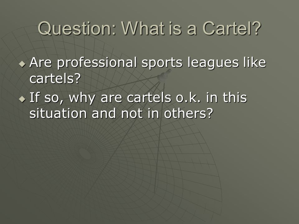 Question: What is a Cartel