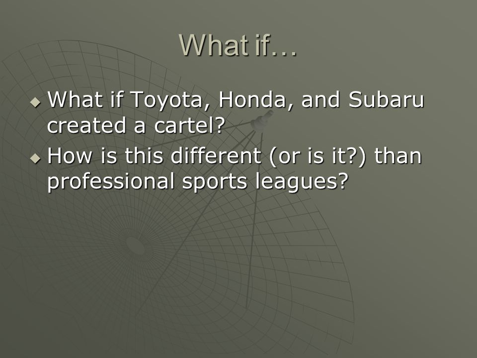 What if… What if Toyota, Honda, and Subaru created a cartel