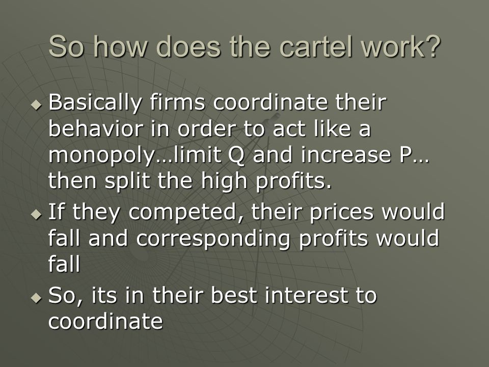 So how does the cartel work