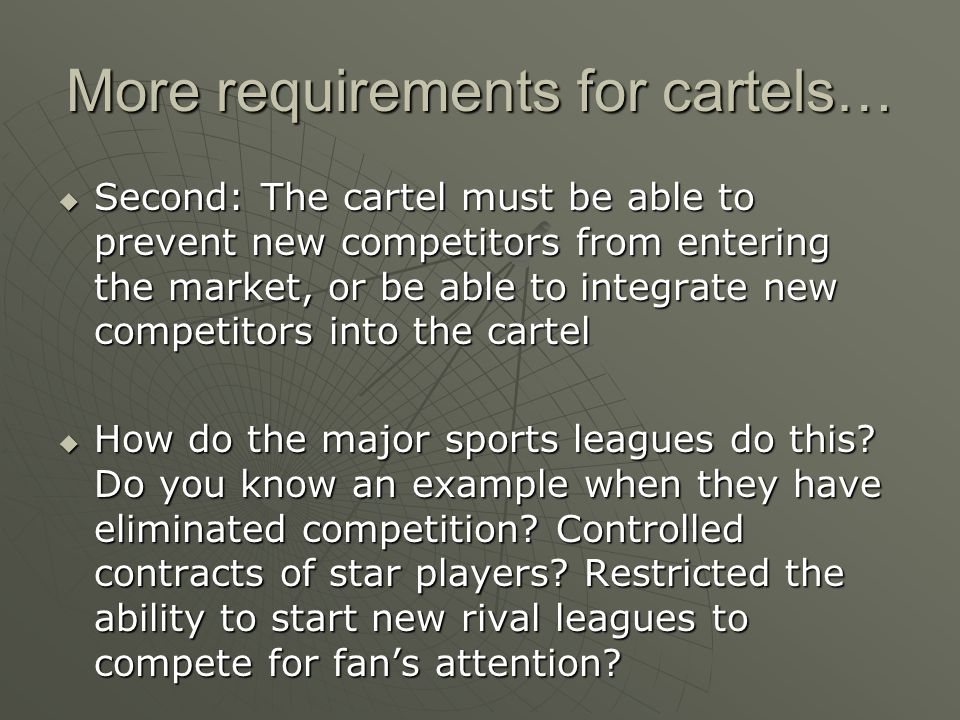 More requirements for cartels…